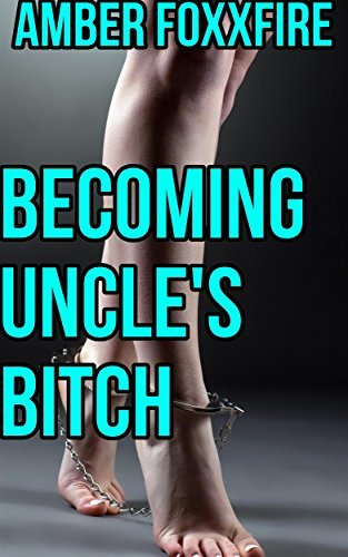 Becoming Uncle's Bitch: Virgin RAPE Uncle Niece Domination Bareback Creampie Forced Impregnation Incest Taboo Erotica