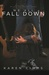 We All Fall Down (Of Love and Madness, #2)