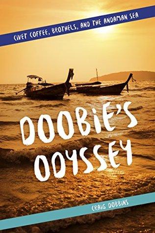 Doobie's Odyssey: Civet Coffee, Brothels, and the Andaman Sea