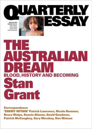 The Australian Dream: Blood, History and Becoming (Quarterly Essay #64)