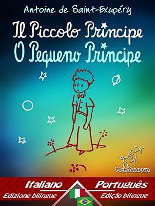 Il Piccolo Principe - O Pequeno Príncipe: Bilingue con testo a fronte - Texto bilíngue em paralelo: Italiano - Portoghese Brasiliano / Italiano - Português ... Easy Reader Livro 70)