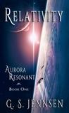 Relativity (Aurora Resonant, #1)