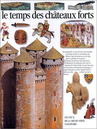 Le Temps des châteaux forts