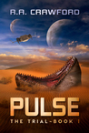 PULSE by R.A. Crawford