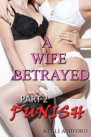 Punish (A Wife Betrayed Book 2)
