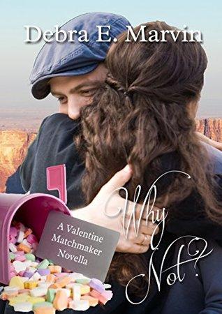 Why Not (A Valentine Matchmaker novella)