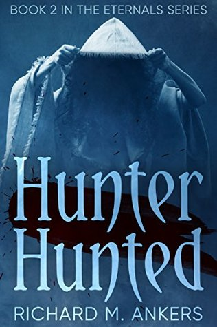 Ebook Hunter Hunted (The Eternals Book 2) by Richard M. Ankers PDF!