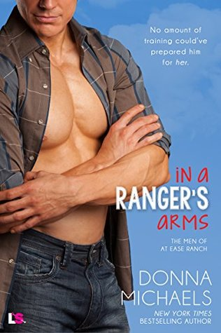 In a Ranger's Arms (The Men of At Ease Ranch, #1)