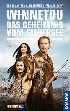 Winnetou - Das Geheimnis vom Silbersee: Der Roman zum gleichnamigen Fernseh-Event