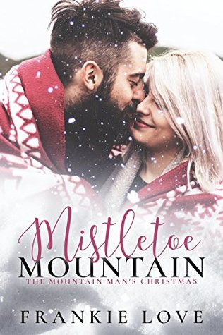 Mistletoe Mountain (The Mountain Man, #3.5)