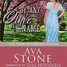 By Any Other Name by Ava Stone