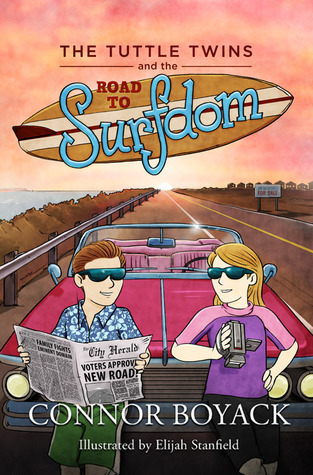 The Tuttle Twins and the Road to Surfdom (Tuttle Twins, #5)