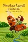 Nimotheus Leopold Hetterich: Auf der Jagd nach der Drachenträne