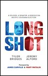 Long Shot: A Soldier, A Senator, A Serious Sin: An Epic Louisiana Election