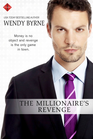 BLOG TOUR:  The Millionaire's Revenge by Wendy Byrne