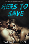 Hers to Save (Loving Your Enemy, #2)