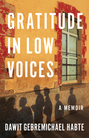 Gratitude in Low Voices by Dawit Gebremichael Habte
