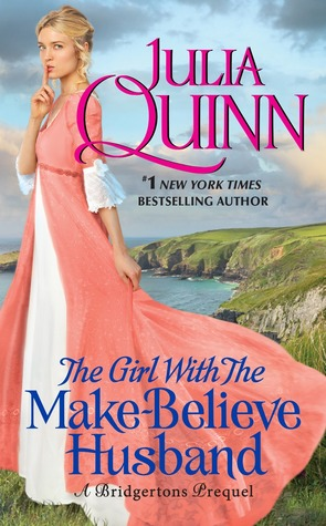 The Girl with the Make-Believe Husband (Rokesbys, #2) by Julia Quinn
