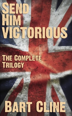 Send Him Victorious, The Complete Trilogy