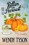 Bitter Harvest (A Greenhouse Mystery #2)