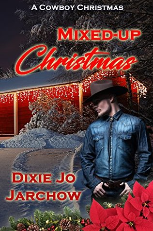 Mixed-up Christmas by Dixie Jo Jarchow