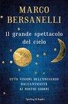 Il grande spettacolo del cielo di Marco Bersanelli