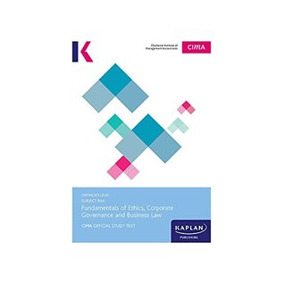 CIMA Complete Text - BA4 Fundamentals of Ethics, Corporate Governance and Business Law