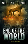 End of The World: The Beginning (Book 1)
