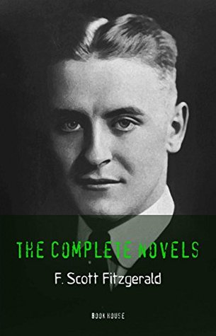 F. Scott Fitzgerald: The Complete Novels