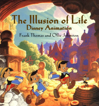 The Illusion of Life: Disney Animation by Frank Thomas