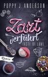 Taste of Love - Zart verführt by Poppy J. Anderson
