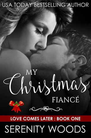 My Christmas Fiancé (Love Comes Later, #1)
