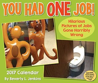 You Had One Job 2017 Day-to-Day Calendar