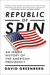 Republic of Spin: An Inside...