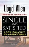 Single and Satisfied: A Close Look at Love, Sex and Relationships