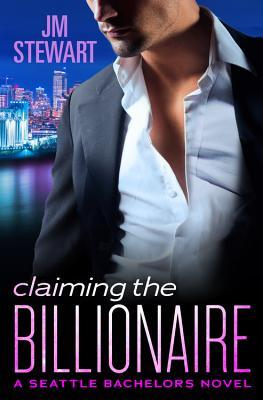 Ebook Claiming the Billionaire by J.M. Stewart DOC!