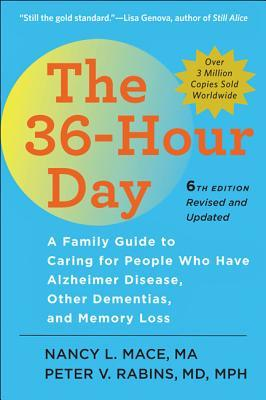 The 36-Hour Day, sixth edition by Nancy L Mace