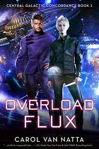 Overload Flux (Central Galactic Concordance #1)