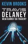 Travis Delaney - Wem kannst du trauen? #2