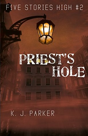 Priest's Hole (Five Stories High Book 2)