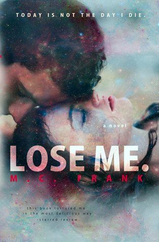 Lose Me. by M.C. Frank