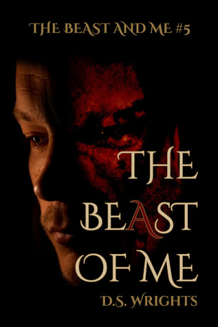 The BeAst Of Me (The Beast And Me, #5) by D.S. Wrights