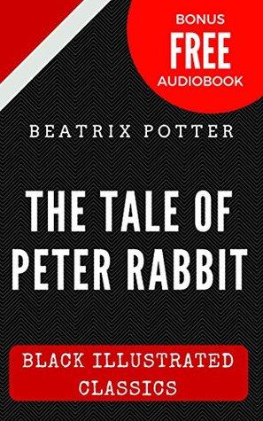 The Tale of Peter Rabbit: Black Illustrated Classics (Bonus Free Audiobook)