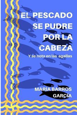 El Pescado Se Pudre Por La Cabeza: Y Se Nota En Las Agallas