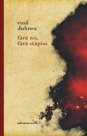 Fara zei, fara stapani by Emil Duhnea