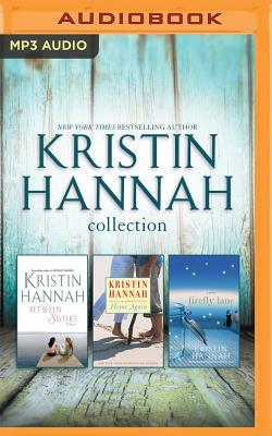 Kristin Hannah - Collection: Between Sisters  Home Again  Firefly Lane