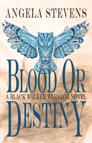 Blood Or Destiny (A Black Walker Warrior Novel #1)