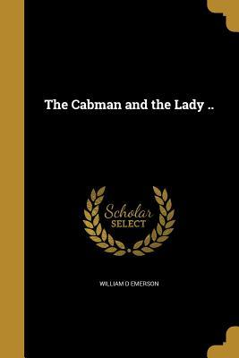 The Cabman and the Lady ..