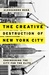 The Creative Destruction of New York City: Engineering the City for the Elite