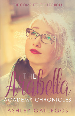 The Arabella Academy Chronicles: The Complete Collection